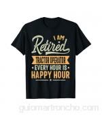 Retired Tractor operator Gift - Tractor operator Retired Camiseta
